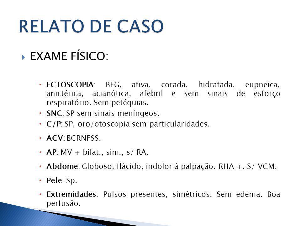 RELATO DE CASO EXAME FÍSICO: