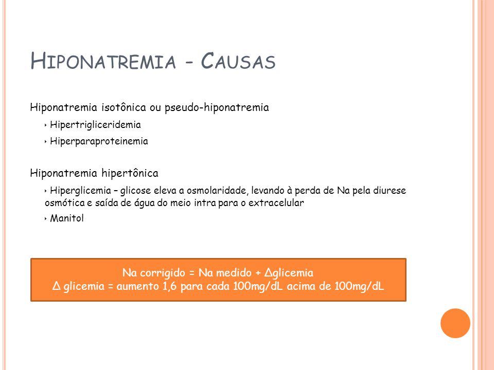 Hiponatremia - Causas Hiponatremia isotônica ou pseudo-hiponatremia