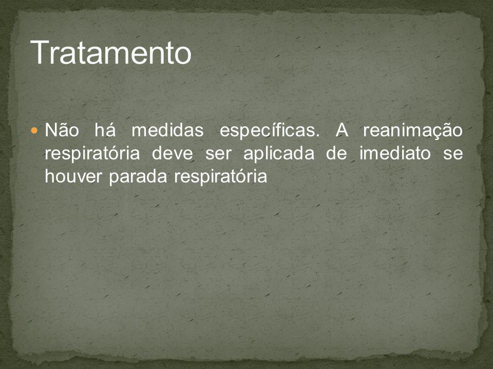 Tratamento Não há medidas específicas.