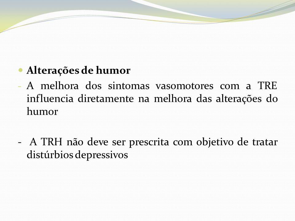 Alterações de humor A melhora dos sintomas vasomotores com a TRE influencia diretamente na melhora das alterações do humor.
