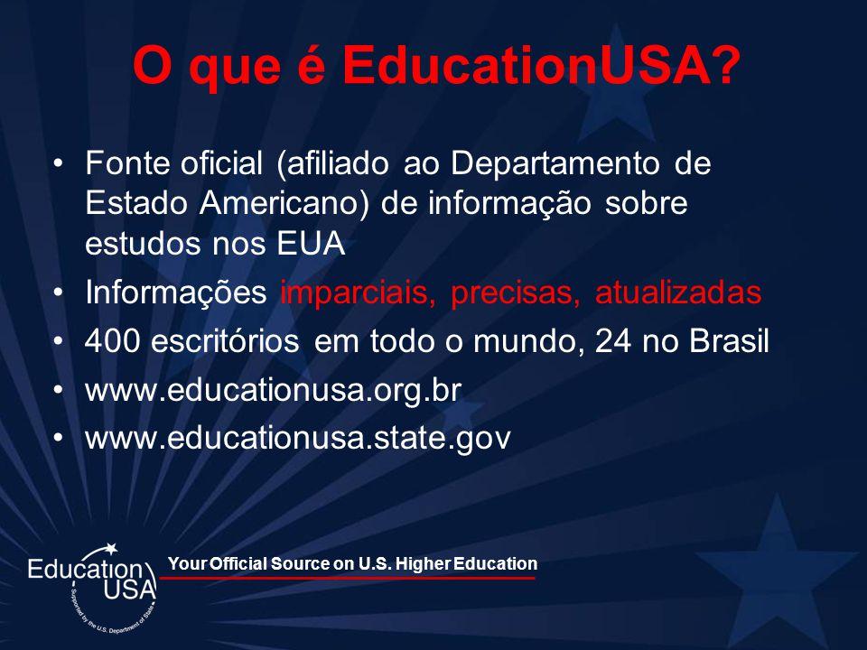 O que é EducationUSA Fonte oficial (afiliado ao Departamento de Estado Americano) de informação sobre estudos nos EUA.