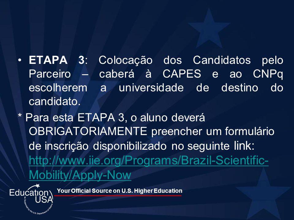 ETAPA 3: Colocação dos Candidatos pelo Parceiro – caberá à CAPES e ao CNPq escolherem a universidade de destino do candidato.