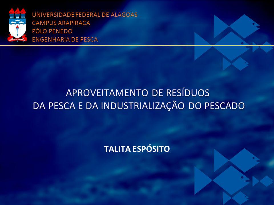APROVEITAMENTO DE RESÍDUOS DA PESCA E DA INDUSTRIALIZAÇÃO DO PESCADO