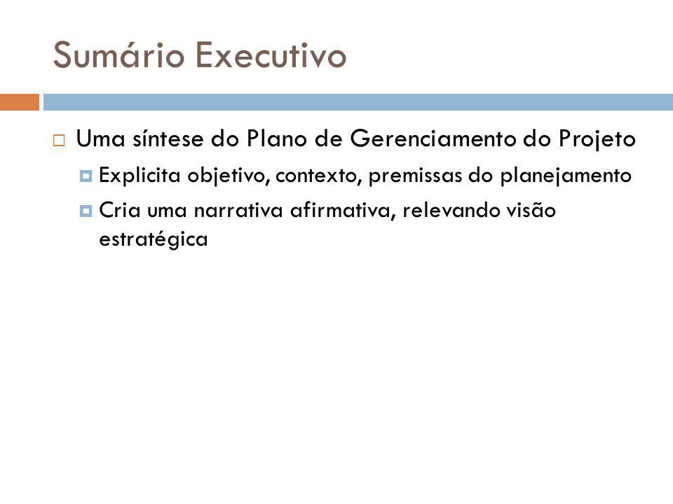 Sumário Executivo Uma síntese do Plano de Gerenciamento do Projeto