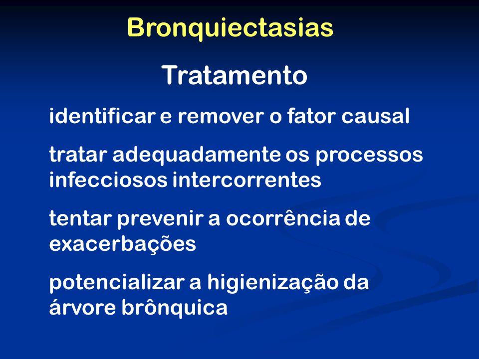 Bronquiectasias Tratamento identificar e remover o fator causal