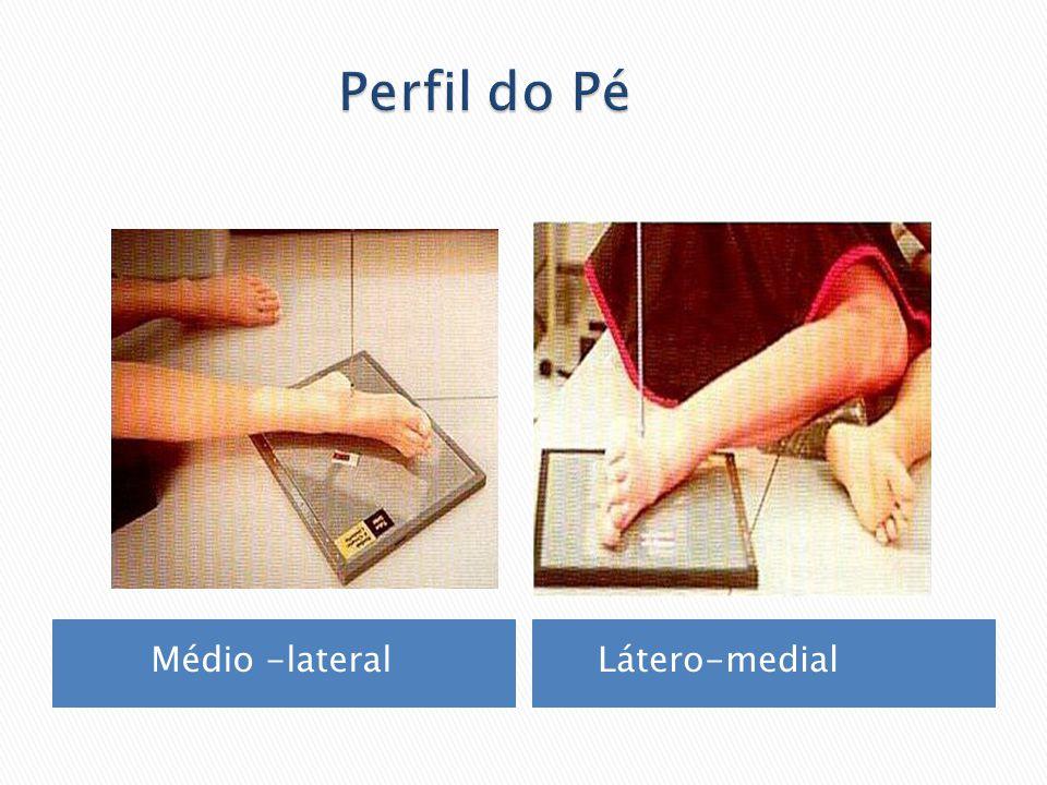 Perfil do Pé Médio -lateral Látero-medial