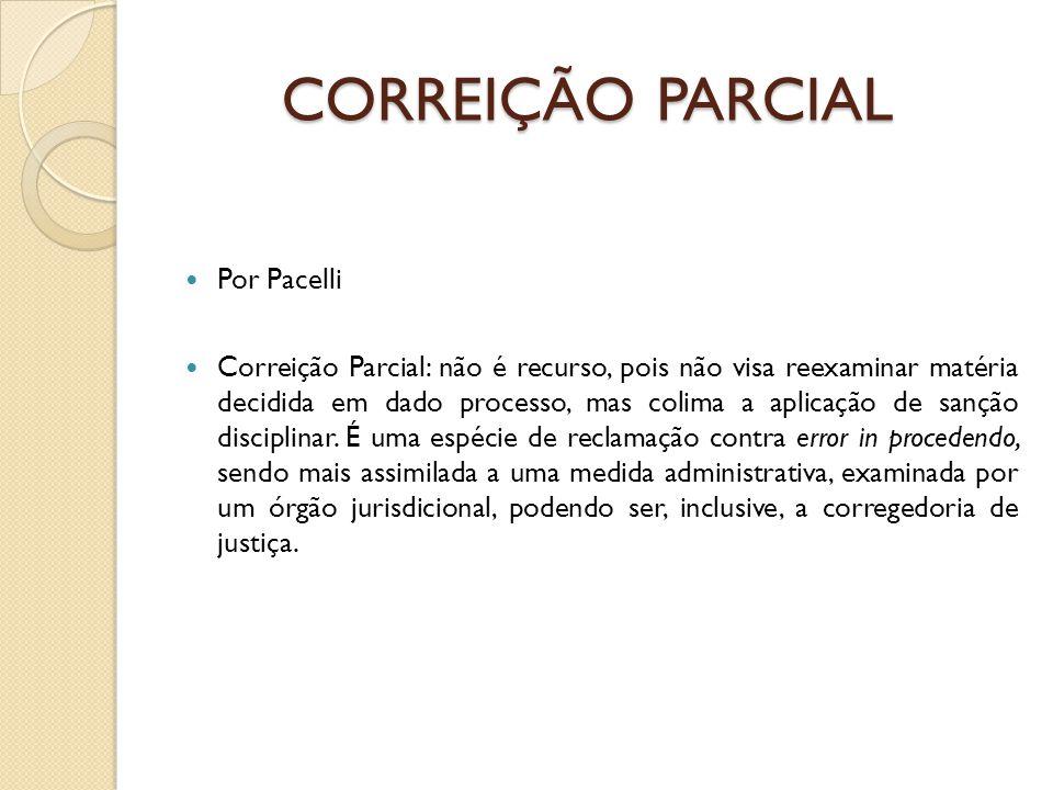 CORREIÇÃO PARCIAL Por Pacelli