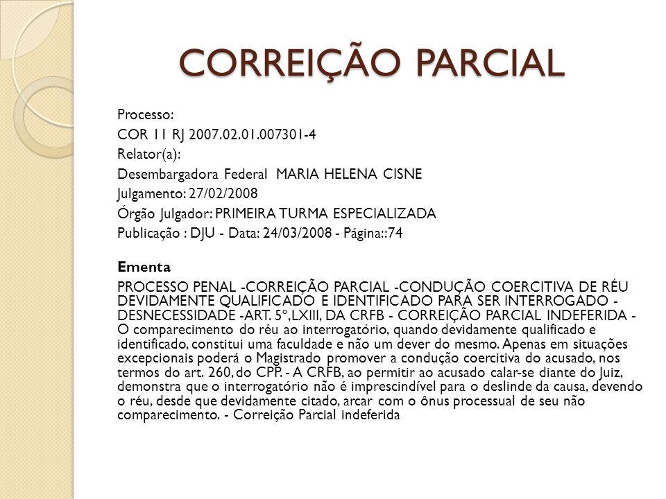 CORREIÇÃO PARCIAL Processo: COR 11 RJ 2007.02.01.007301-4 Relator(a):