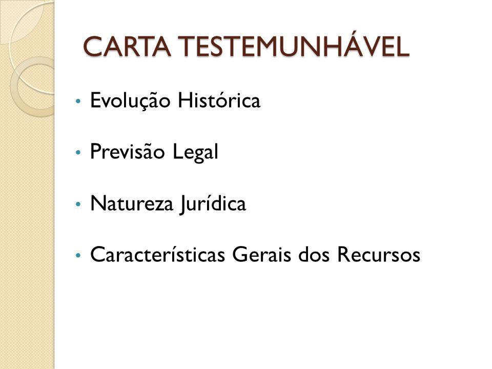 CARTA TESTEMUNHÁVEL Evolução Histórica Previsão Legal