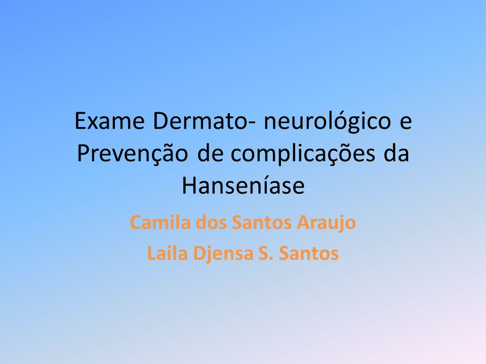 Exame Dermato- neurológico e Prevenção de complicações da Hanseníase