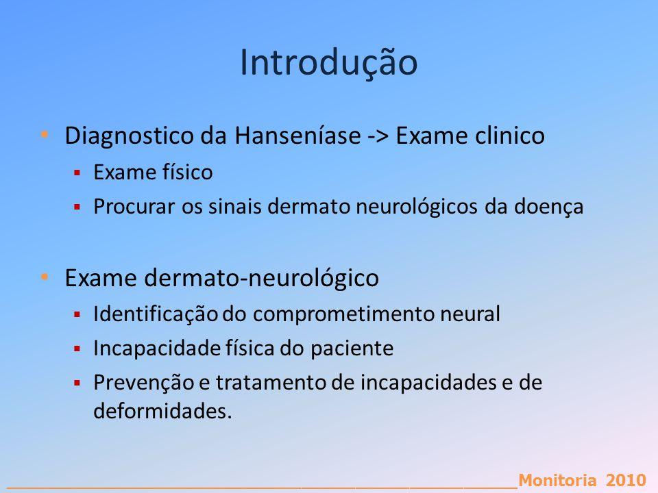Introdução Diagnostico da Hanseníase -> Exame clinico
