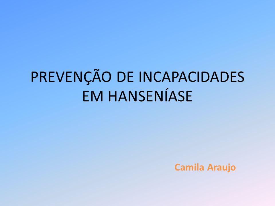 PREVENÇÃO DE INCAPACIDADES EM HANSENÍASE
