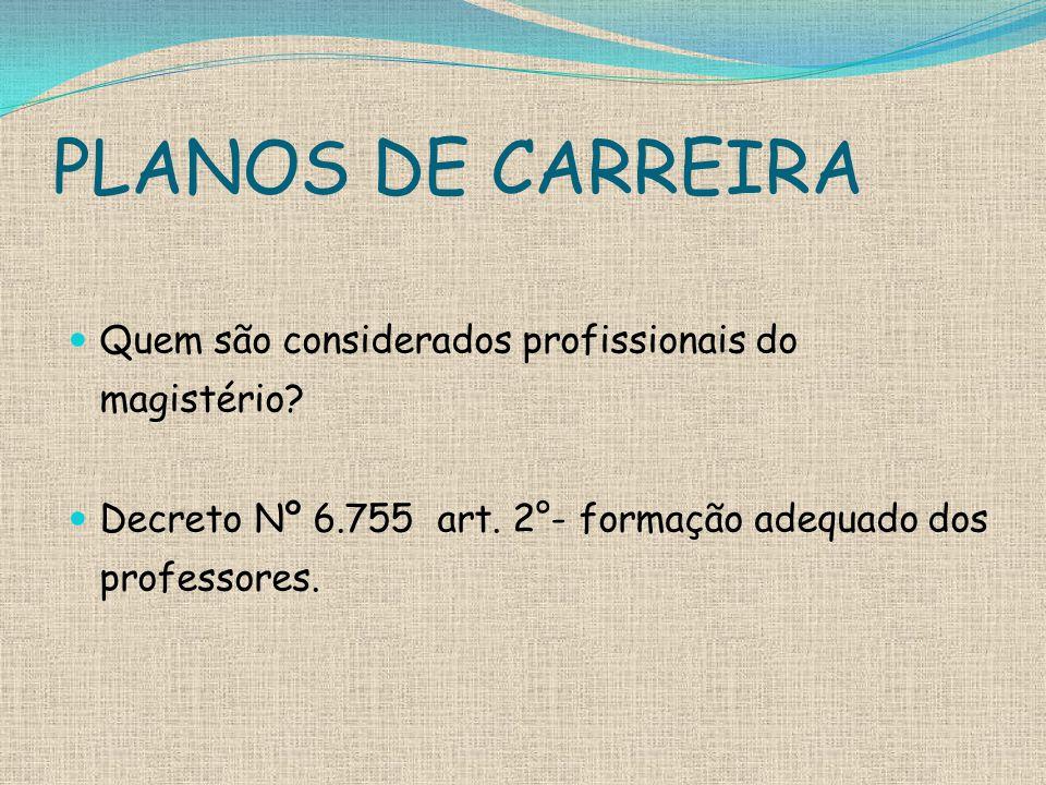 PLANOS DE CARREIRA Quem são considerados profissionais do magistério