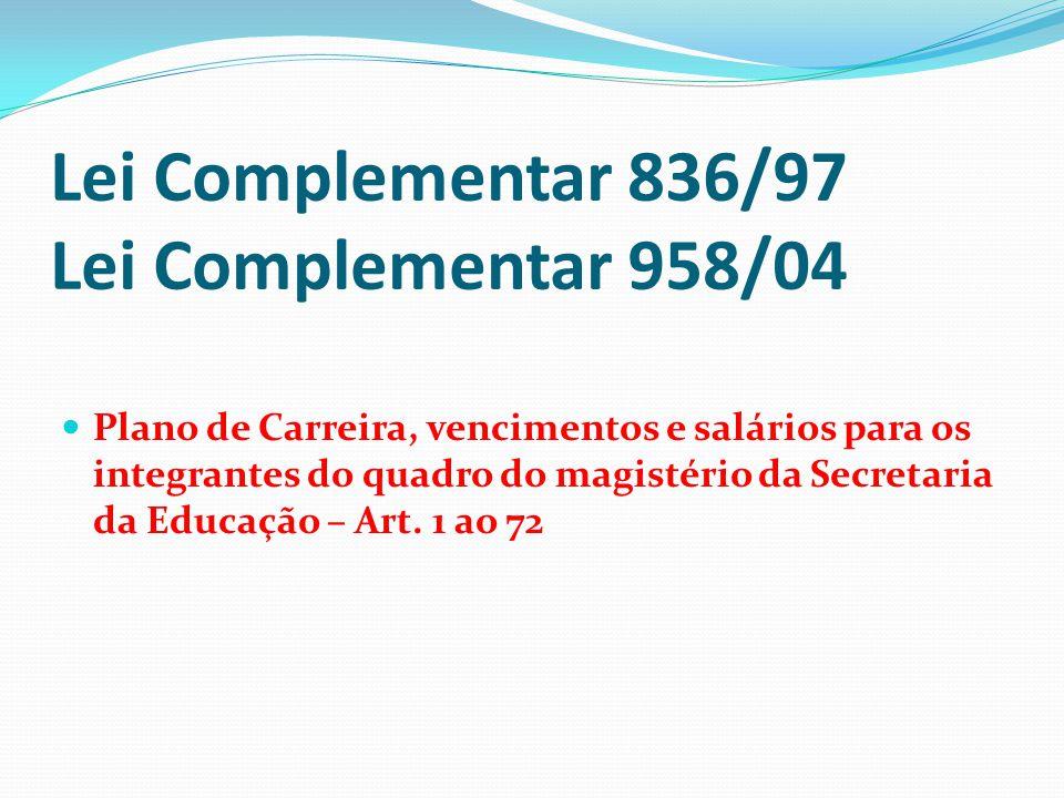 Lei Complementar 836/97 Lei Complementar 958/04