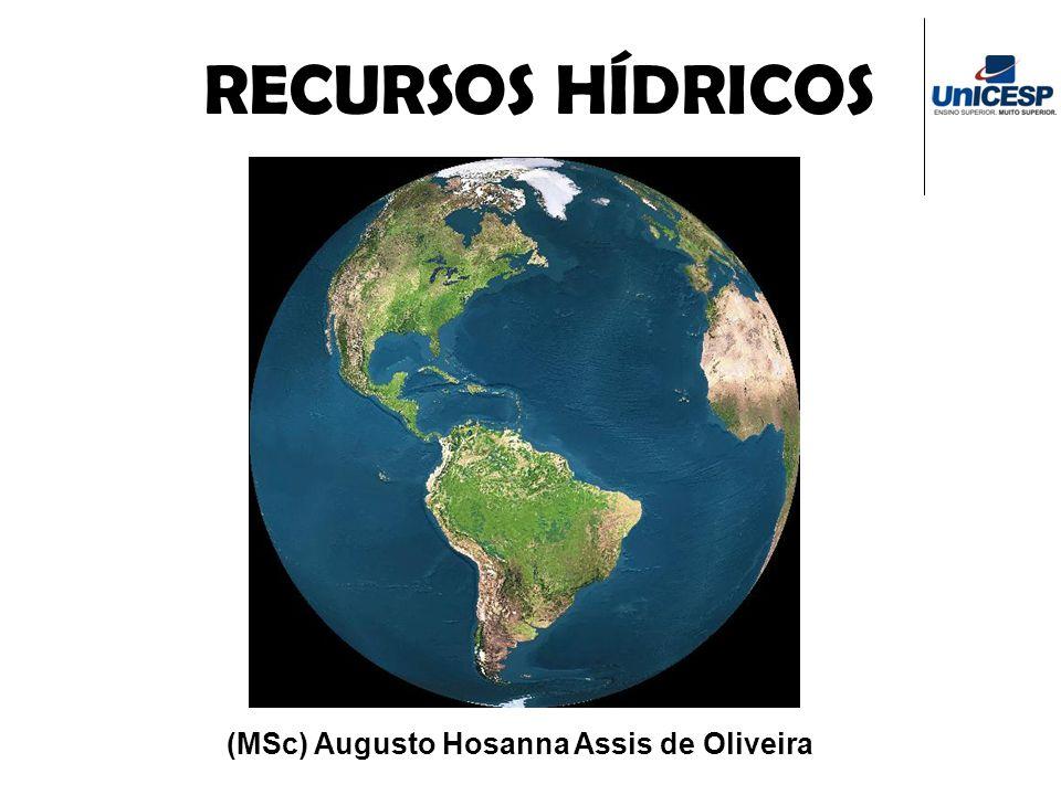 RECURSOS HÍDRICOS (MSc) Augusto Hosanna Assis de Oliveira