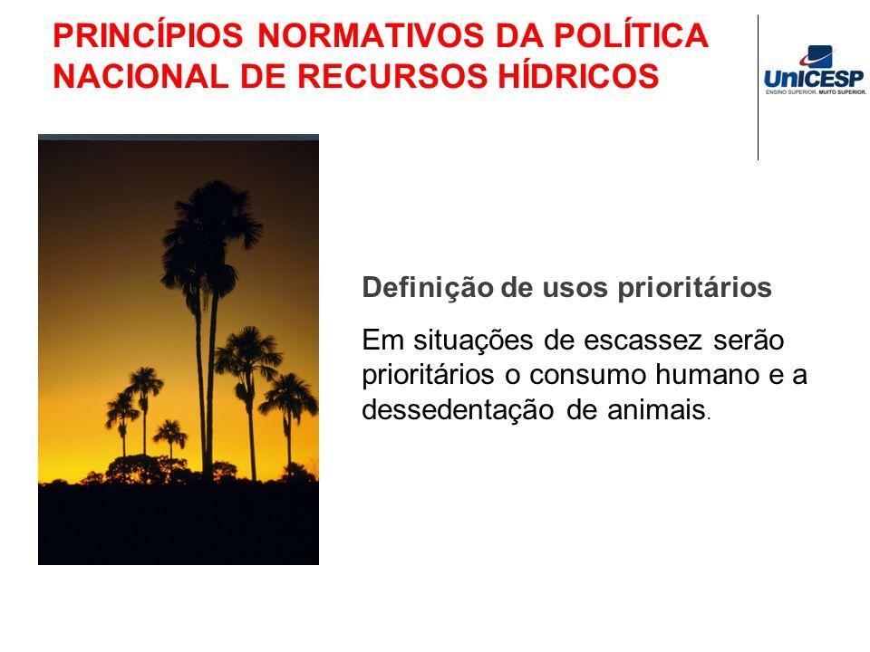 PRINCÍPIOS NORMATIVOS DA POLÍTICA NACIONAL DE RECURSOS HÍDRICOS