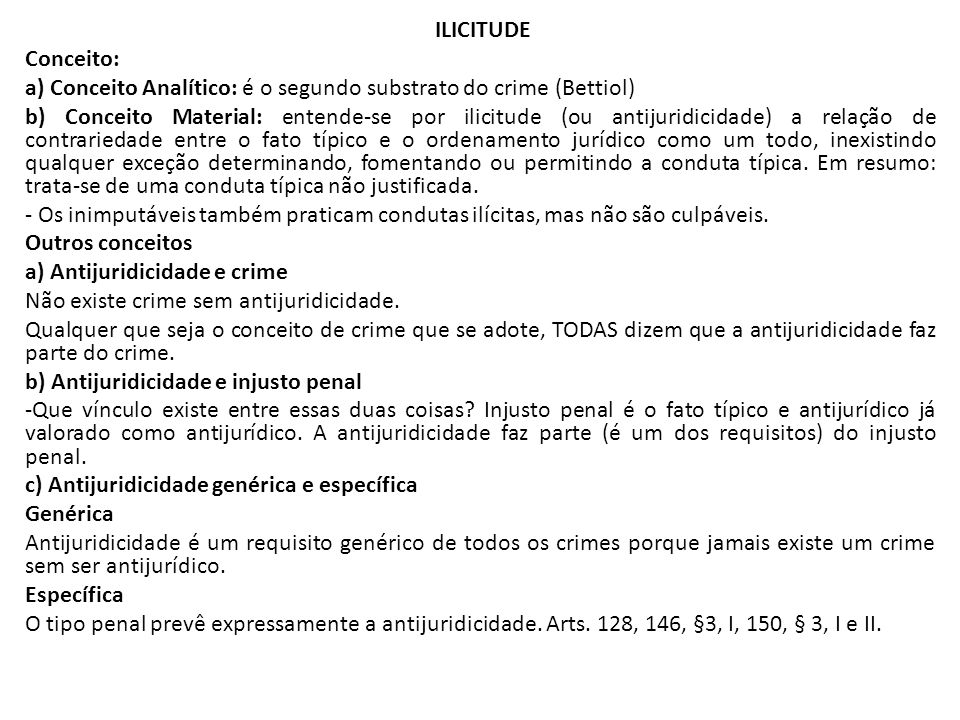 ILICITUDE Conceito: a) Conceito Analítico: é o segundo substrato do crime (Bettiol)