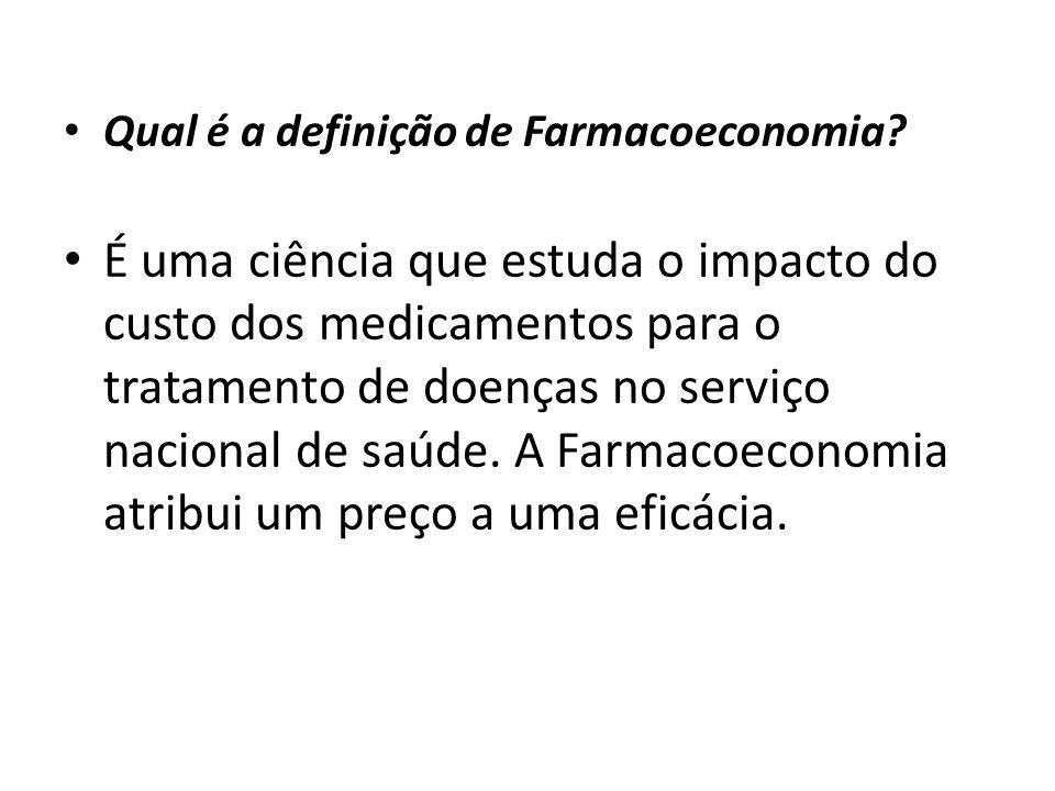 Qual é a definição de Farmacoeconomia