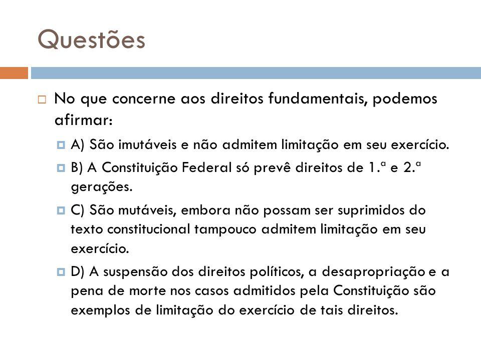 Questões No que concerne aos direitos fundamentais, podemos afirmar: