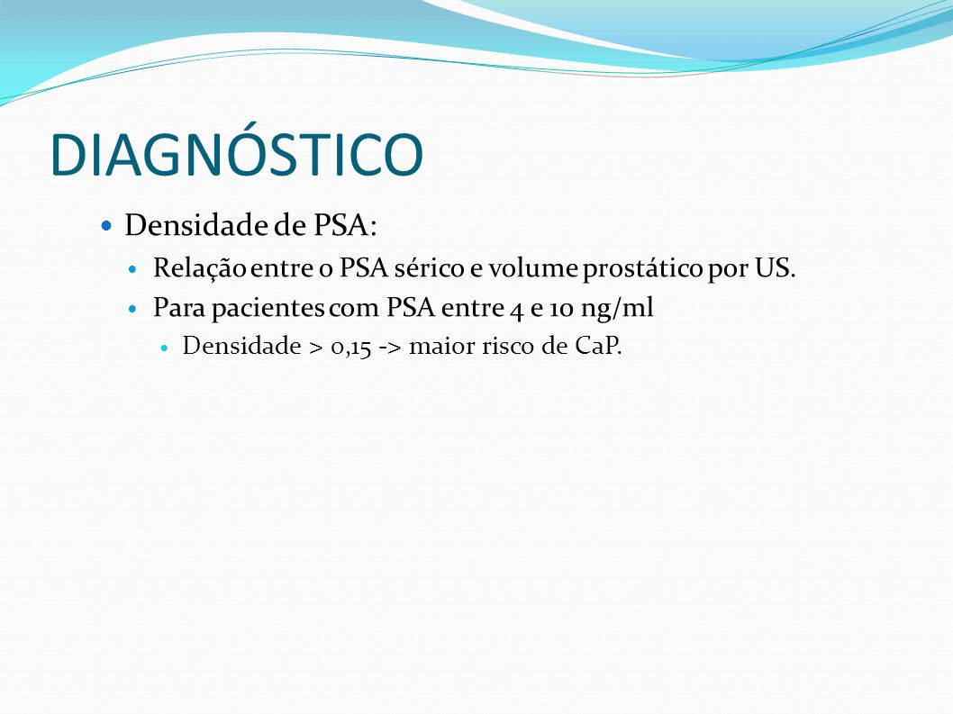 DIAGNÓSTICO Densidade de PSA: