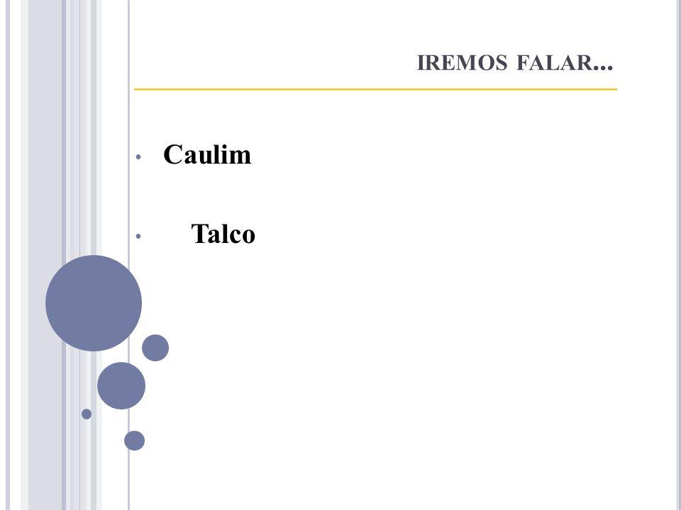 __________________________________ Caulim Talco