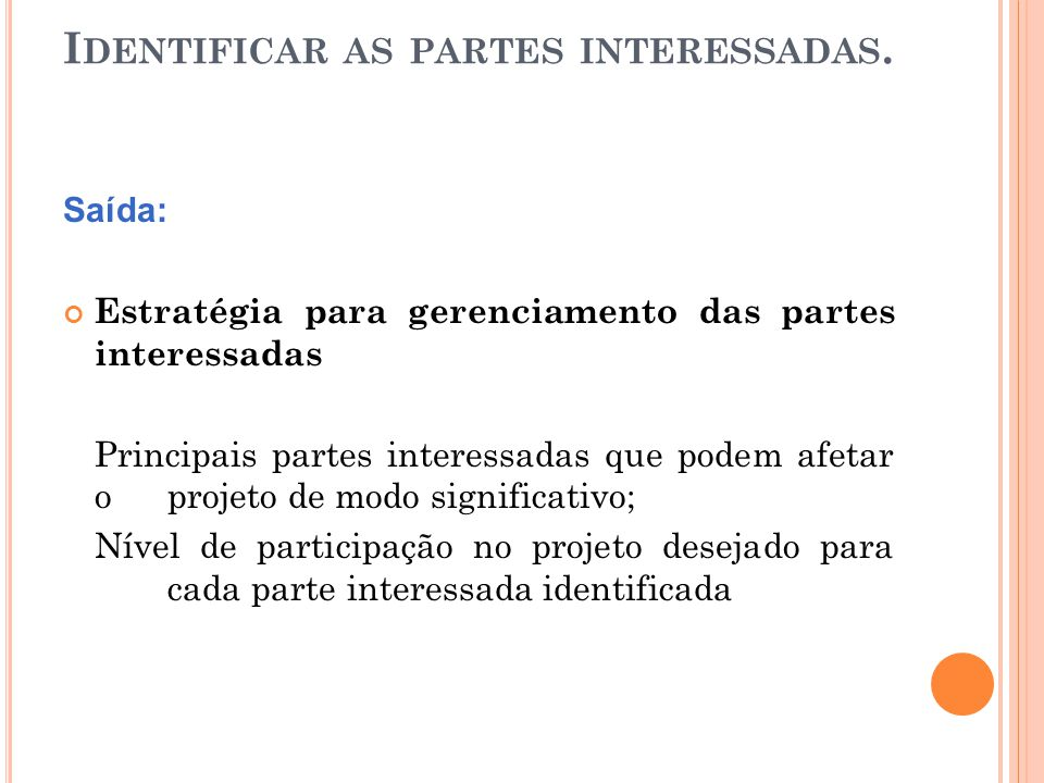 Identificar as partes interessadas.