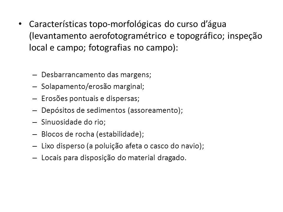 Características topo-morfológicas do curso d'água (levantamento aerofotogramétrico e topográfico; inspeção local e campo; fotografias no campo):