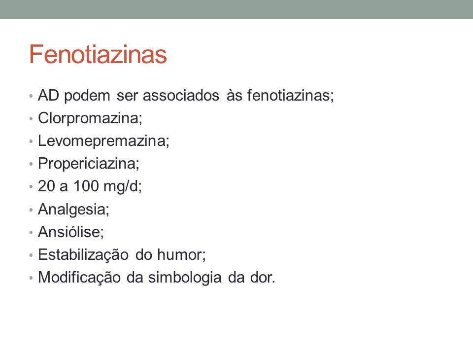 Fenotiazinas AD podem ser associados às fenotiazinas; Clorpromazina;