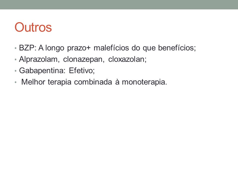 Outros BZP: A longo prazo+ malefícios do que benefícios;