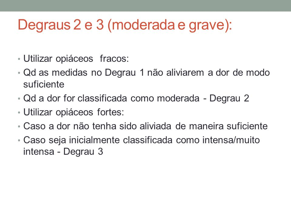 Degraus 2 e 3 (moderada e grave):