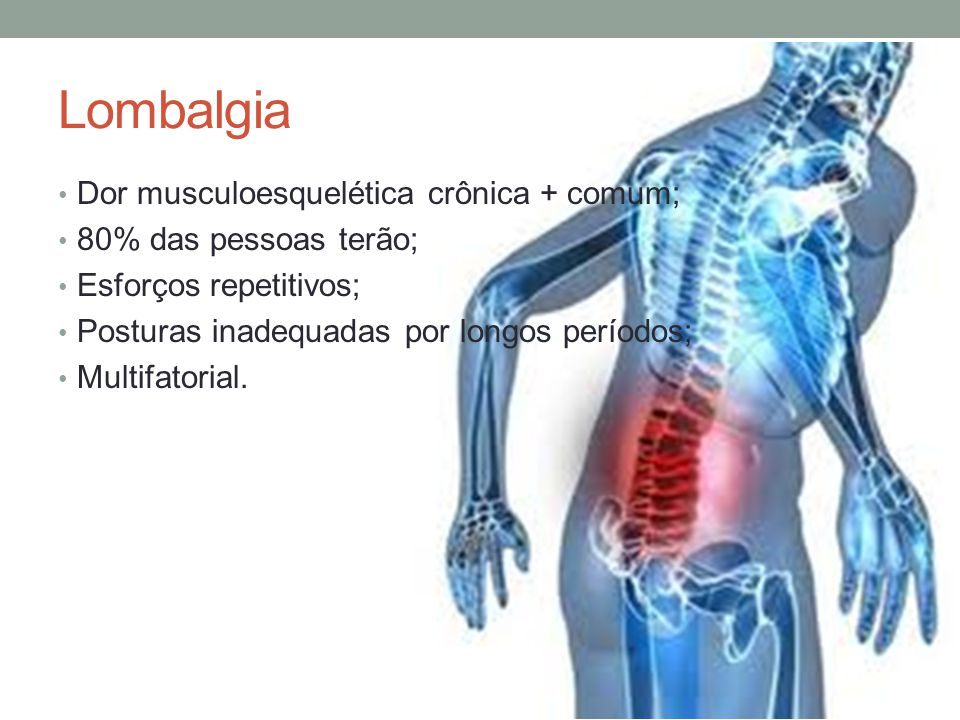 Lombalgia Dor musculoesquelética crônica + comum;