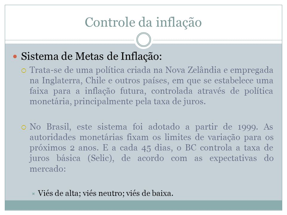 Controle da inflação Sistema de Metas de Inflação: