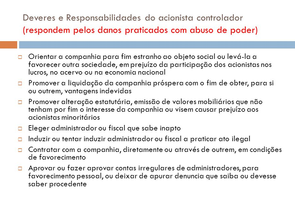 Deveres e Responsabilidades do acionista controlador (respondem pelos danos praticados com abuso de poder)