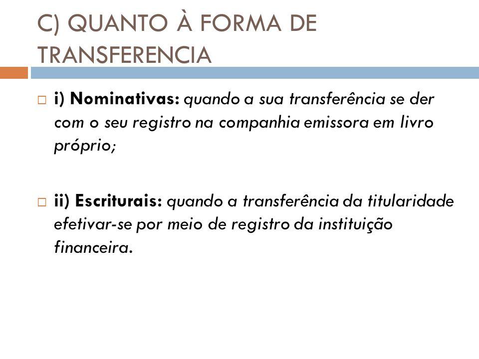 C) QUANTO À FORMA DE TRANSFERENCIA
