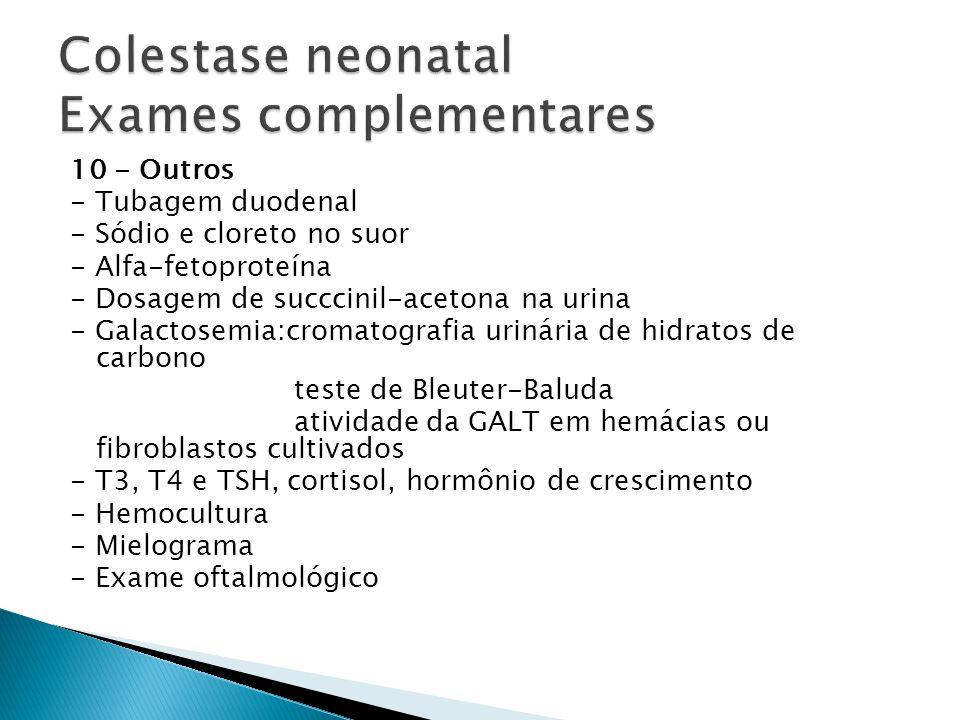 Colestase neonatal Exames complementares