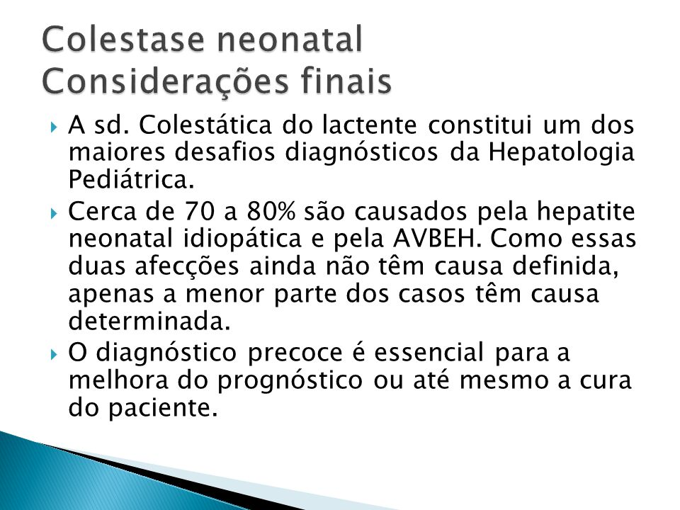 Colestase neonatal Considerações finais
