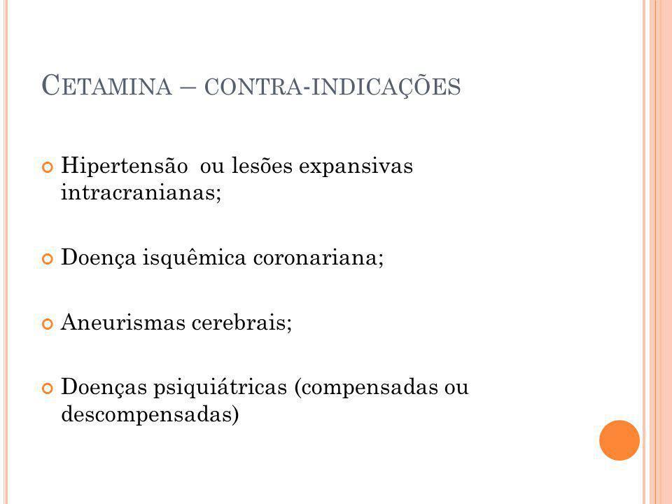 Cetamina – contra-indicações