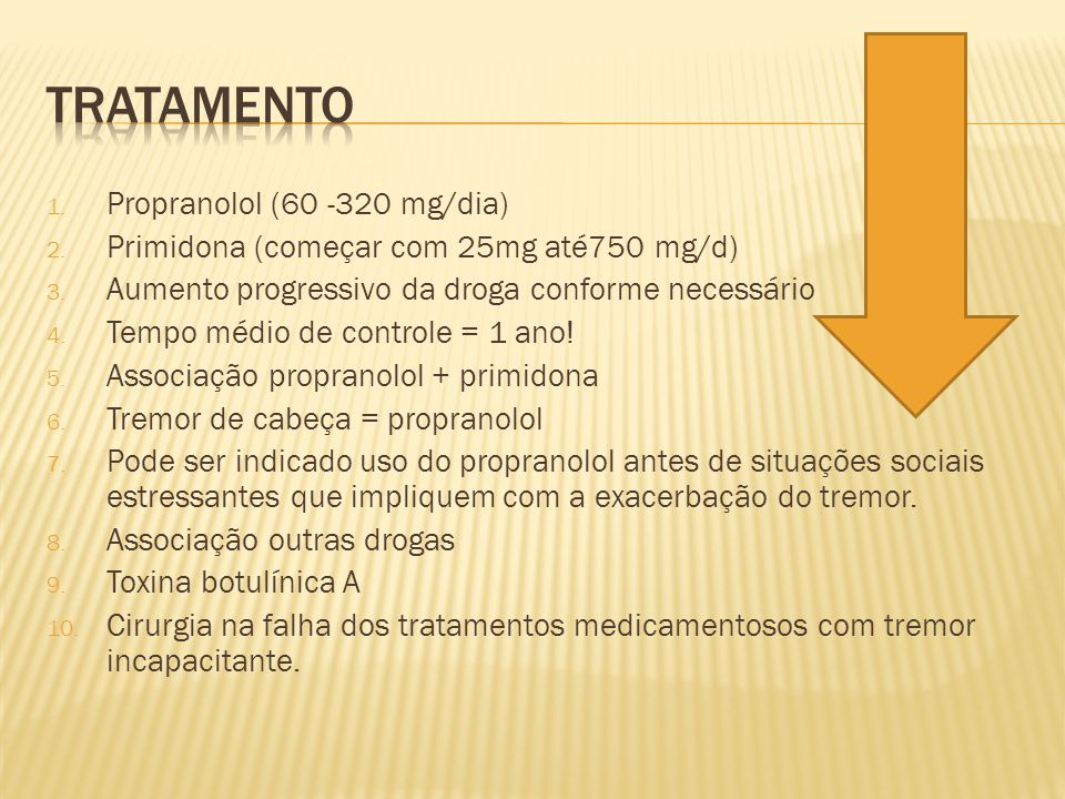 tratamento Propranolol (60 -320 mg/dia)