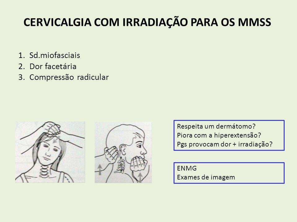CERVICALGIA COM IRRADIAÇÃO PARA OS MMSS