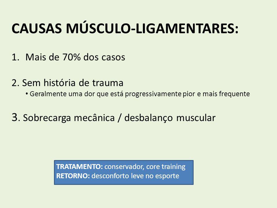 CAUSAS MÚSCULO-LIGAMENTARES:
