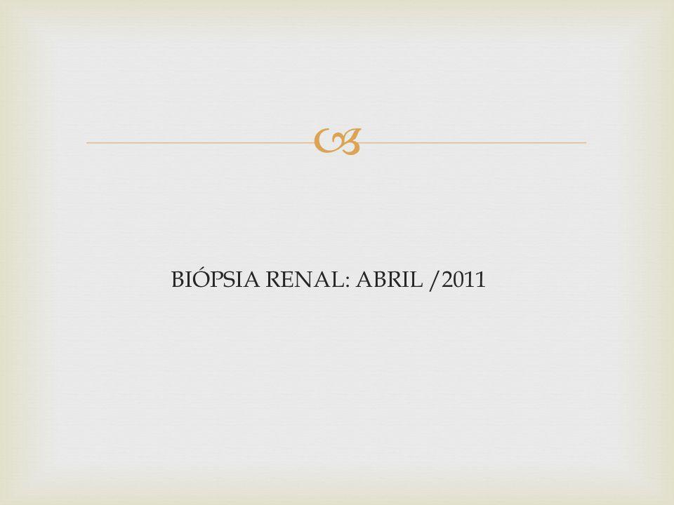 BIÓPSIA RENAL: ABRIL /2011