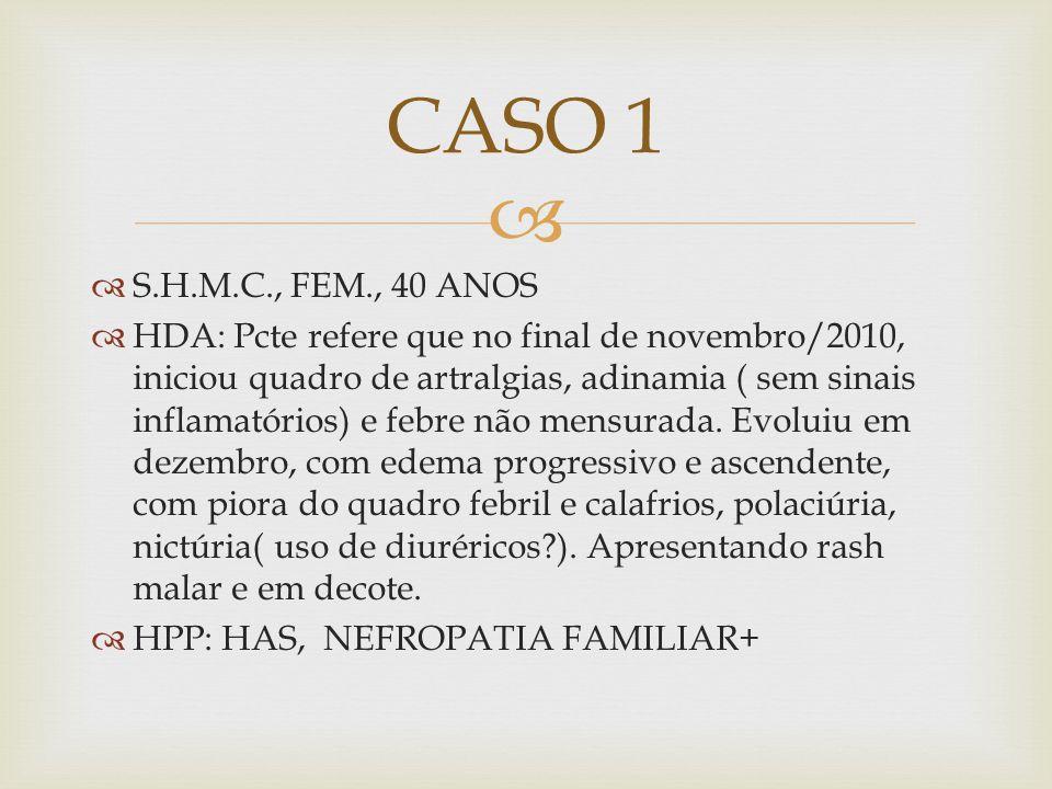 CASO 1 S.H.M.C., FEM., 40 ANOS.