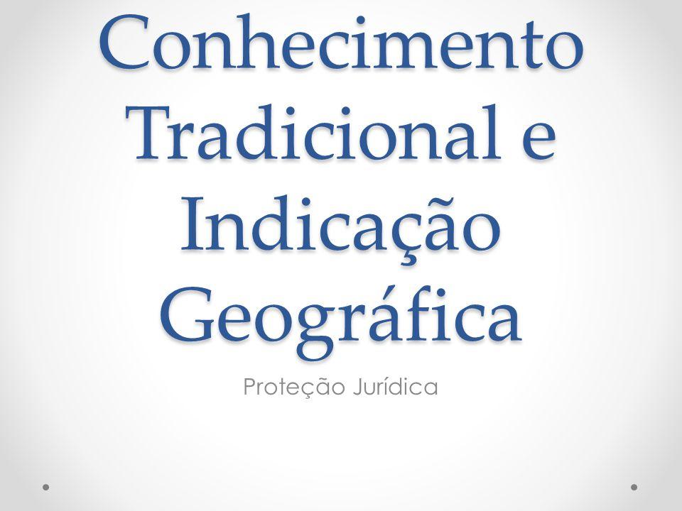 Conhecimento Tradicional e Indicação Geográfica