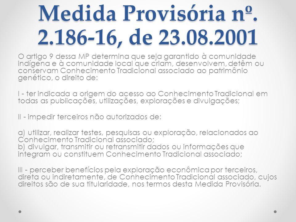 Medida Provisória nº. 2.186-16, de 23.08.2001