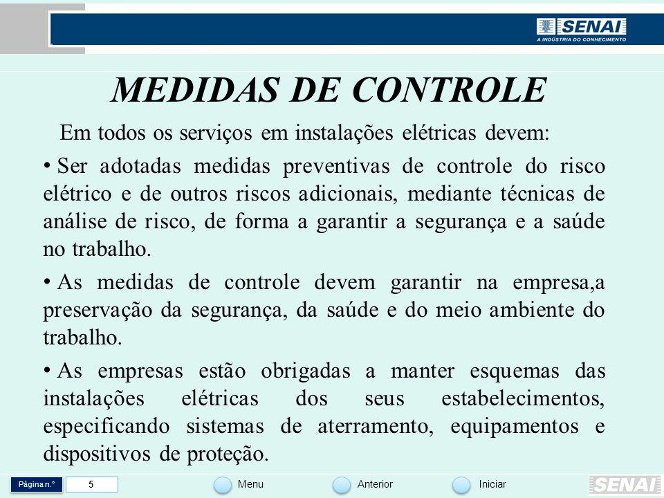 MEDIDAS DE CONTROLE Em todos os serviços em instalações elétricas devem: