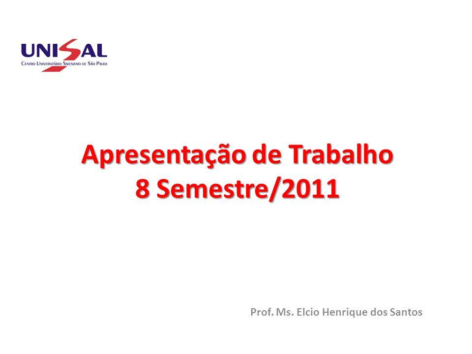 Apresentação de Trabalho 8 Semestre/2011