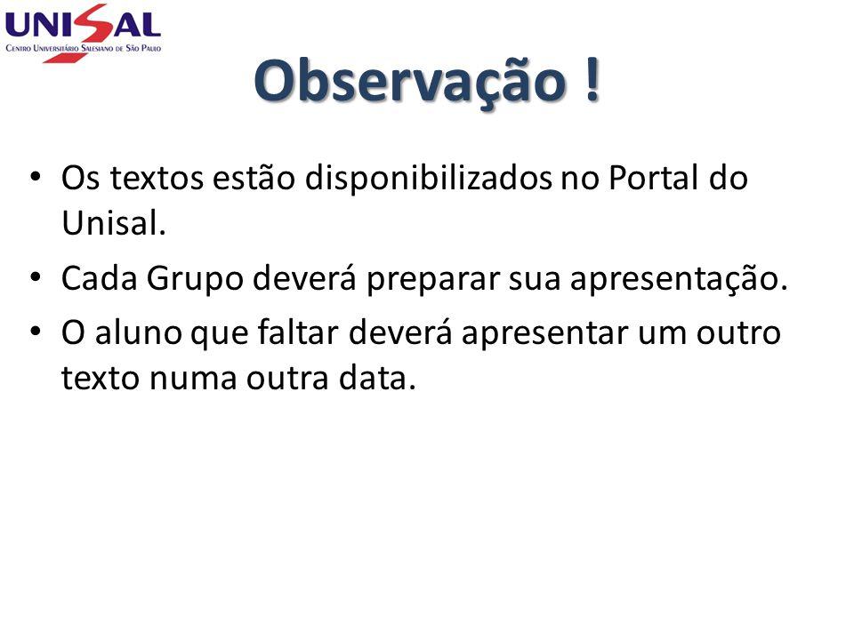 Observação ! Os textos estão disponibilizados no Portal do Unisal.