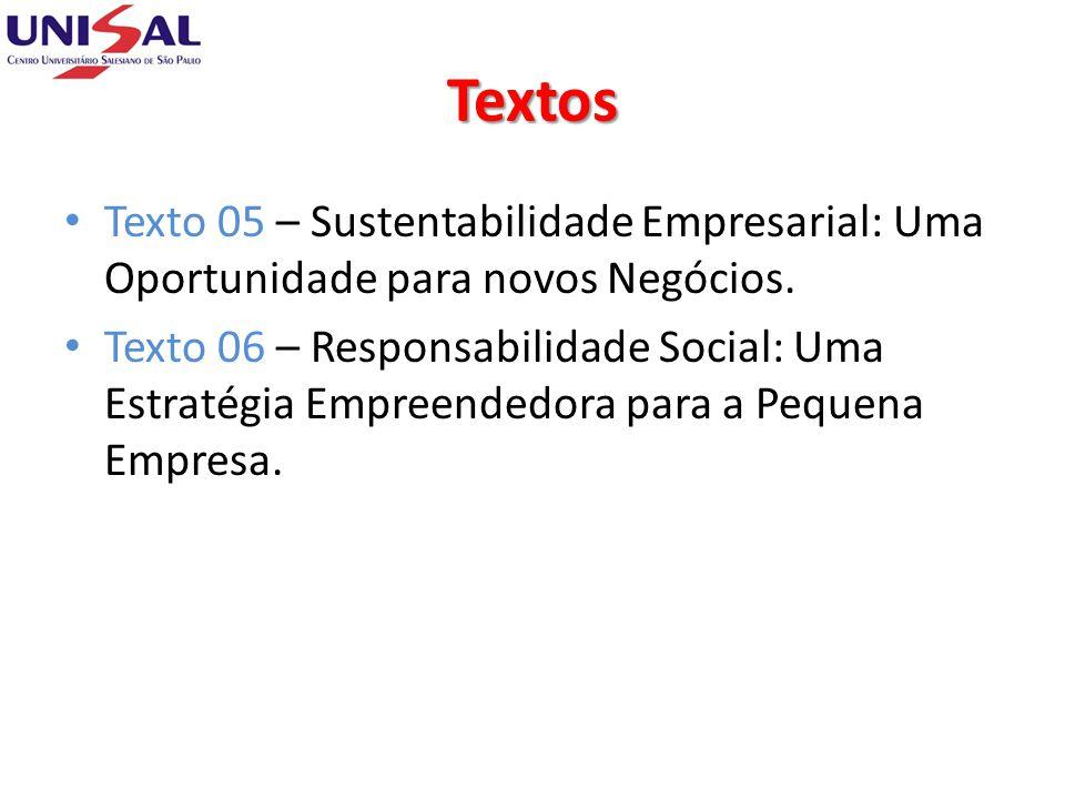 Textos Texto 05 – Sustentabilidade Empresarial: Uma Oportunidade para novos Negócios.