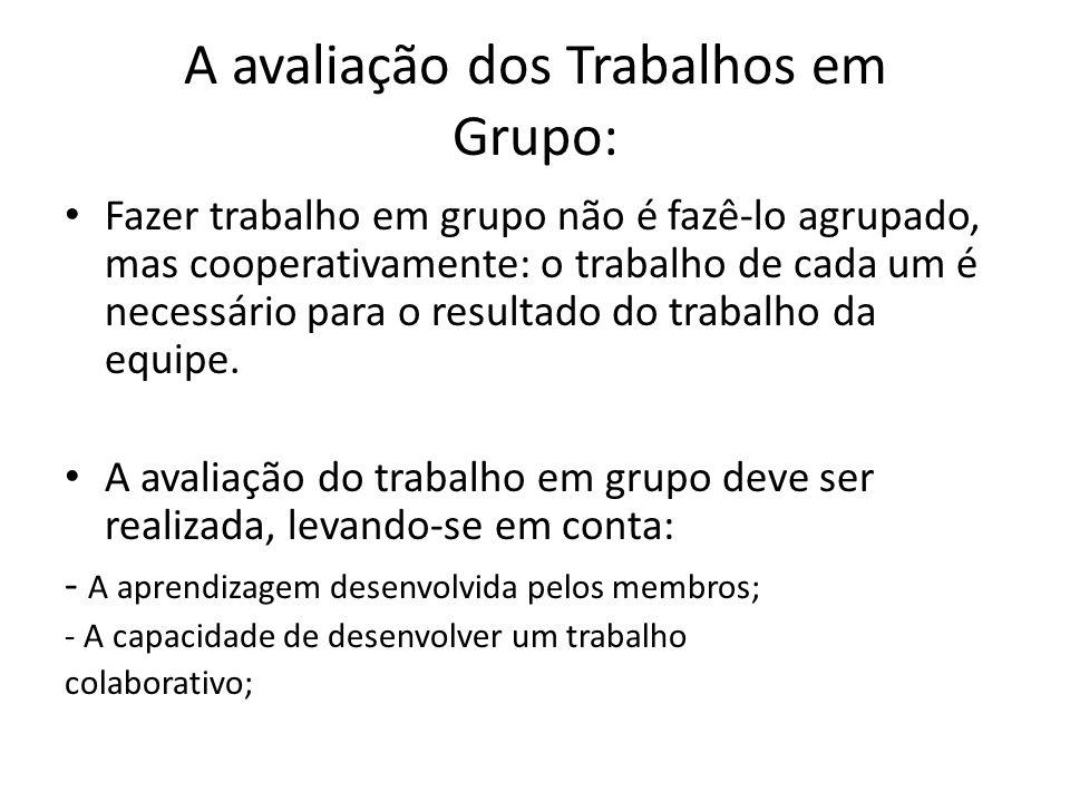 A avaliação dos Trabalhos em Grupo: