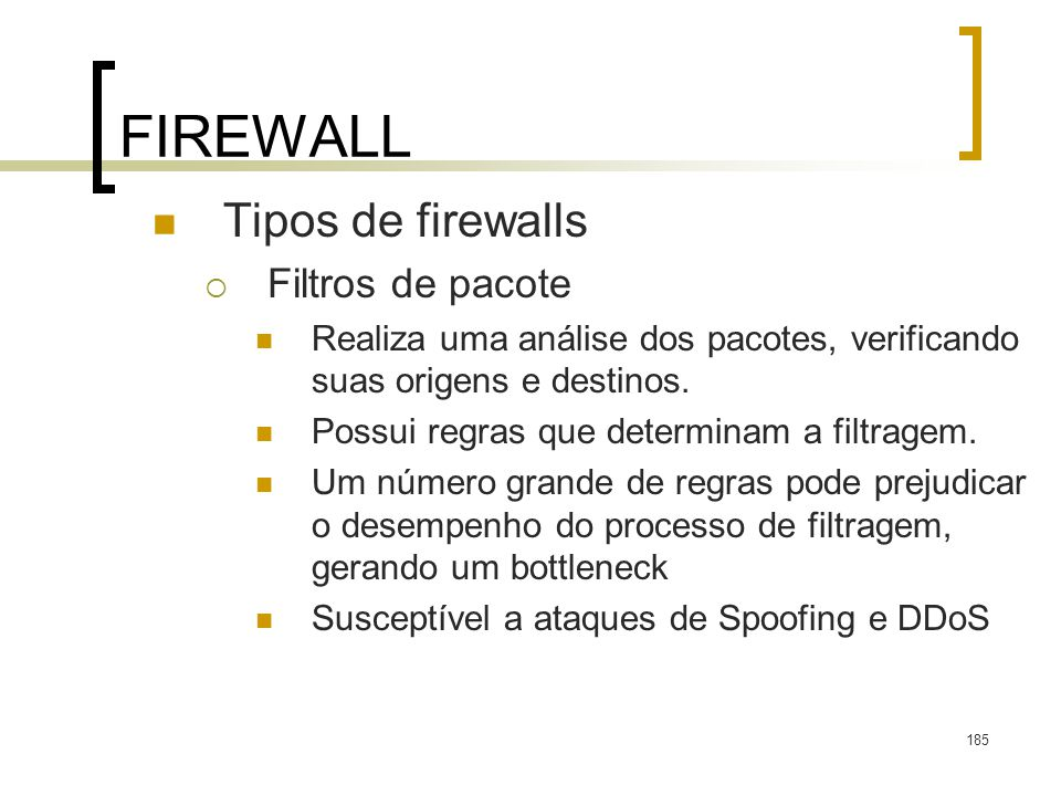 FIREWALL Tipos de firewalls Filtros de pacote